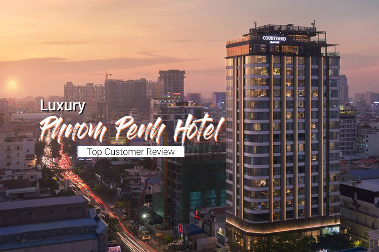 Top 12 Best Luxury Phnom Penh Hotel with Top Customer Review
